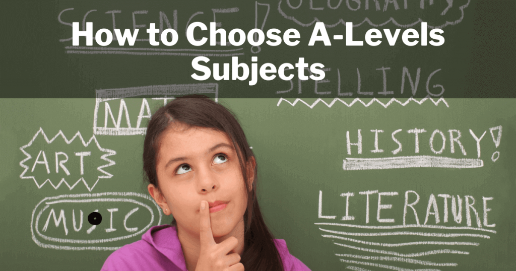 How to Choose A-Levels Subjects